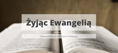 Żyjąc Ewangelią
